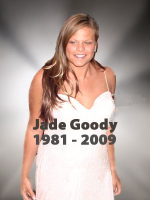 Jade Goody 1981 - 2009 | Now magazine | Celebrity gossip