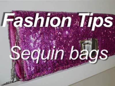 Fashion Tips: Sequin bags