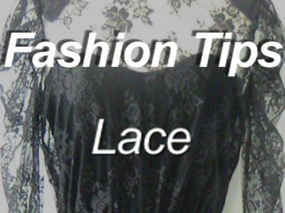 Fashion Tips video: Lace
