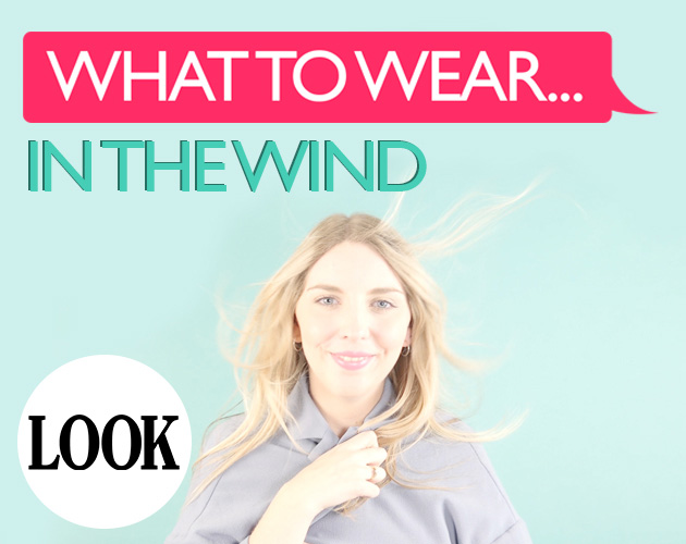 What to wear in the wind